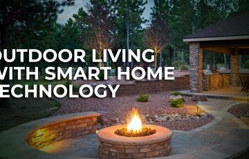 Great Outdoors with smart home technology from Invision